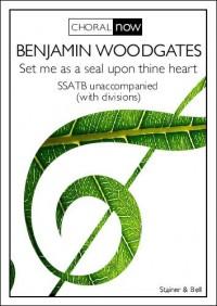 Benjamin Woodgates: Set Me As A Seal Upon Thine Heart