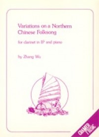 Zhang Wu: Variations On A Chinese Folksong Cl/Pno