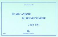 Jean Iri: Le Mécanisme du jeune pianiste