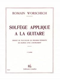 Romain Worschech: Solfège appliqué à la guitare Vol.1