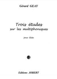 Gérard Geay: Etudes sur les multiphoniques (3)