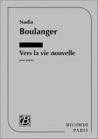 Nadia Boulanger: Vers La Vie Nouvelle