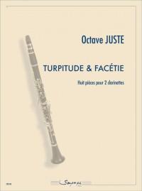 Juste Octave: Turpitude & facétie (8 pièces)