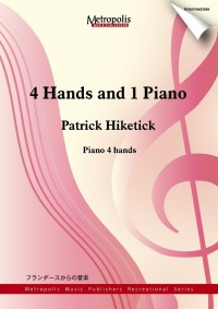 Patrick Hiketick: 4 Hands and 1 Piano