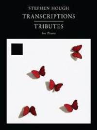 Stephen Hough: Transcriptions - Tributes