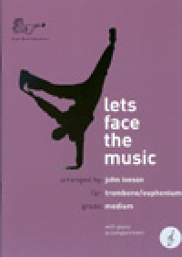 John Iveson: Let's Face the Music for Trombone Treble Clef (with CD)