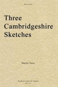 Yates, Martin: Three Cambridgeshire Sketches