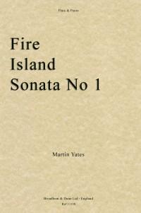 Yates, Martin: Fire Island, Sonata No. 1
