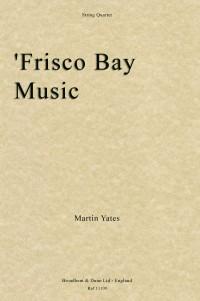 Yates, Martin: Frisco Bay Music