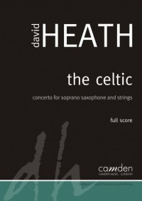 David Heath: The Celtic - Concerto for Saxophone and Strings (Full Score)