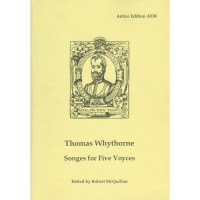 Thomas Whythorne: Songes For Five Voyces