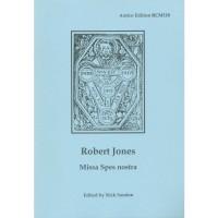 Robert Jones: Missa Spes nostra