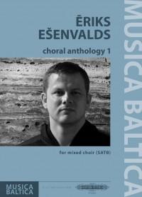 Eriks Ešenvalds: Choral Anthology 1 for mixed choir