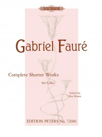 Fauré: Complete Shorter Works for Cello