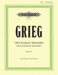 Grieg: Two Elegiac Melodies Op. 34