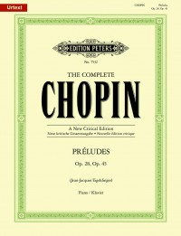 Chopin: Preludes Opp.28 & 45 [The Complete Chopin: A New Critical Edition]