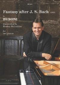 Ferruccio Busoni: Fantasy after  J.S. Bach for two pianos