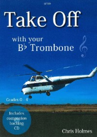 Holmes: Take Off with your Trombone (Treble Clef)