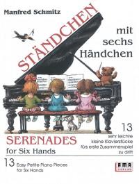 Manfred Schmitz: Serenades for Six Hands