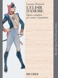 Gaetano Donizetti: L'Elisir D'Amore - Opera Vocal Score