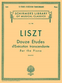 Franz Liszt: Twelve Etudes D'Execution Transcendante