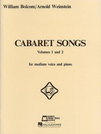 Arnold Weinstein_William Bolcom: Cabaret Songs Volumes 1 and 2
