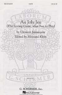 Clément Janequin: Au Joly Jeu The Loving Game, What Fun To Play