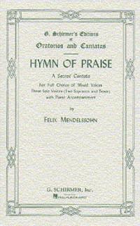 Felix Mendelssohn: Hymn Of Praise (SATB)- Schirmer Edition
