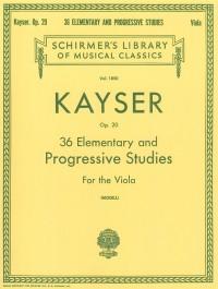 Heinrich Ernst Kayser: 36 Elementary and Progressive Studies