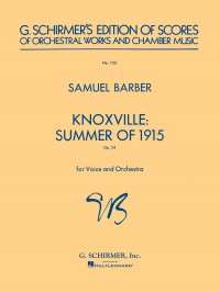 Samuel Barber: Knoxville Summer Of 1915 Op.24