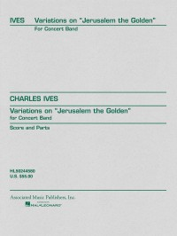 Charles E. Ives: Variations on Jerusalem the Golden