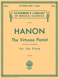 Hanon: The Virtuoso Pianist In Sixty Exercises For The Piano (Complete)