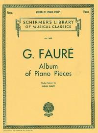 Gabriel Faure: Album Of Piano Pieces