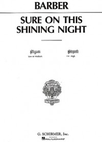 Samuel Barber: Sure On This Shining Night Op.13 No.3 (High Voice)