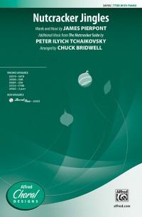 James Pierpont/Peter Ilyich Tchaikovsky: Nutcracker Jingles TTBB