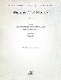 Stig Anderson/Benny Andersson/Björn Ulvaeus/Bjorn Ulvaeus: Mamma Mia! Medley