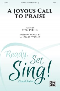 Stan Pethel: A Joyous Call to Praise SATB