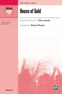Tyler Joseph: House of Gold SSATB, a cappella & Tenor Solo