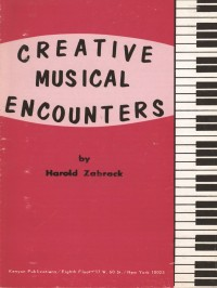 Harold Zabrack: Creative Musical Encounters