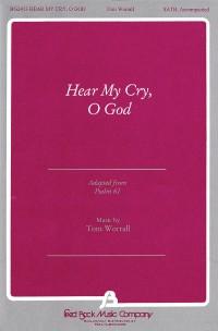 Tom Worrall: Hear My Cry, O God