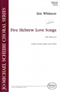 Eric Whitacre: Five Hebrew Love Songs