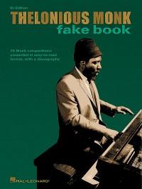 Thelonious Monk Fake Book B Flat Edition