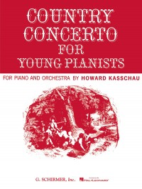 Howard Kasschau: Country Concerto for Young Pianists