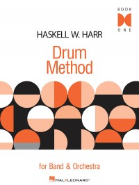 Haskell W. Harr: Drum Method For Band And Orchestra - Book One