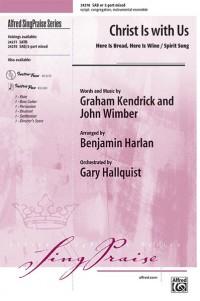 Graham Kendrick/John Wimber: Christ Is with Us SAB / 2-Part Mixed