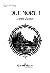 Stephen Chatman: Due North (Complete Collection)