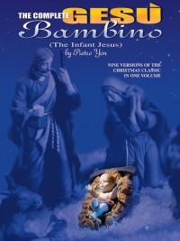 Pietro A. Yon: The Complete Gesu Bambino (The Infant Jesus)