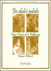 Eleanor Whitsett: In Dulci Jubilo: Four Faces of a Folksong