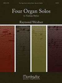 Raymond Weidner: Four Organ Solos in Various Styles
