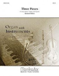 Richard Hillert: Three Pieces for Br. Qnt., Timp., and Organ